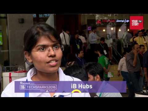 iB Hubs | Tech Sparks 2016 | YourStory