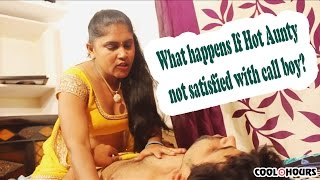 What Happens If Married Aunty not Satisfy with CALL BOY