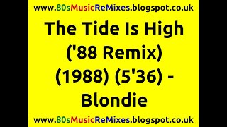 The Tide Is High ('88 Remix) - Blondie | 80s Dance Music | 80s Club Mixes | 80s Club Music