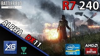 Battlefield 1 Closed Alpha On AMD Radeon R7 240 2GB DDR3 | 768p | MED | DX11 | FPS - TEST