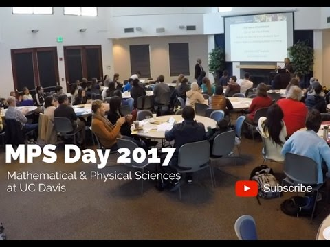 MPS Day 2017 – Mathematical & Physical Sciences at UC Davis