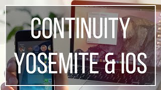 Yosemite | Continuity - iOS 8