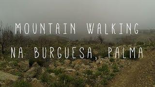 HIKING IN MALLORCA- NA BURGUESA