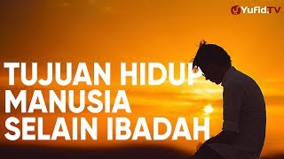 Ceramah Singkat:  Tujuan Hidup Manusia Selain Ibadah – Ustadz Johan Saputra Halim MHI.