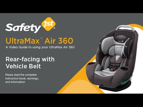 Ultramax Air 360 Rear Facing With, How To Install Safety 1st Car Seat Rear Facing With Belt