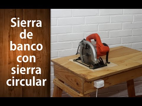 SIERRA DE BANCO CON SIERRA CIRCULAR Parte 1 | Bench saw with