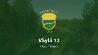 Virpiniemi Golf: Väylä 12, Oulun Baari