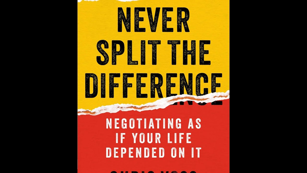 Never Split The Difference: Negotiating As If Your Life Depended ...