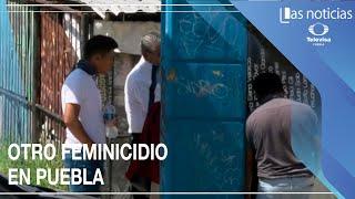 Otro feminicidio en Puebla