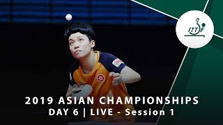 2019 ITTF-ATTU Asian Championships | DAY 6 - LIVE (Session 1)