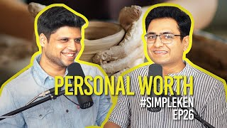 Simple Ken Podcast | EP 26 - Personal Worth Feat. Rahul Subramanian