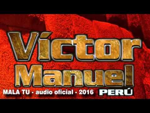 "VÍCTOR MANUEL   MALA TU  ""audio oficial"" PRIMICIA 2016"