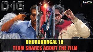 Dhuruvangal 16 Team Shares About The Film   Rahman   Karthik Naren