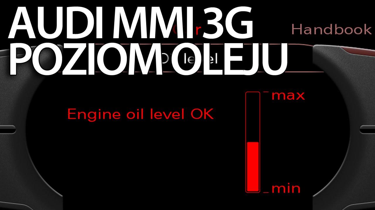 Poziom Oleju Silnikowego W Audi Mmi 3g A1 A4 A5 A6 A7 A8 Q3 Q5 Q7