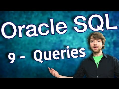 Oracle SQL Tutorial 9 - Intro to Queries