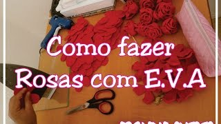 DIY – COMO FAZER ROSA COM EVA – SEM FRISADOR