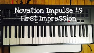 Novation Impulse 49 : First Impression