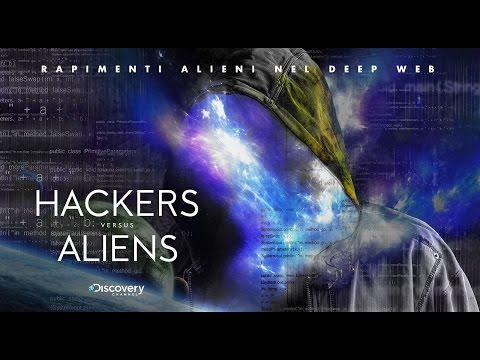 RAPIMENTI NEL DEEP WEB - Hacker Vs Alieni -  DOC ITA Discovery 2017