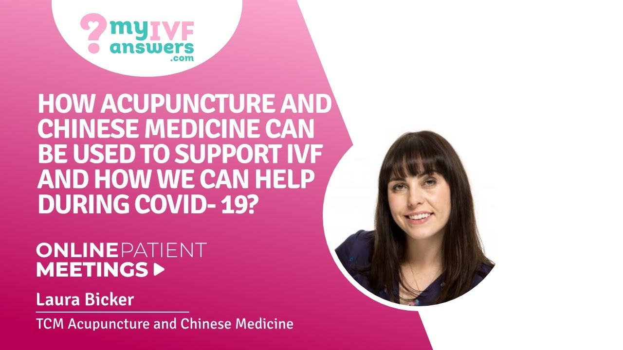 How acupuncture & Chinese medicine can be used support IVF and how we can help during Covid-19
