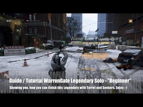 """The Division 1.7 - Tutorial WarrenGate Legendary Solo-""""Turret-Seeker"""" (Guide) - updated version"""