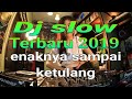 Dj Slow Terbaru  Enaknya Sampai Ketulang Full Bass  Mp3 - Mp4 Download