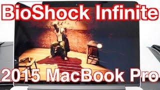 2015 MacBook Pro BioShock Infinite Gaming TEST