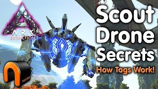 ARK Extinction SCOUT DRONE How Tags Work!