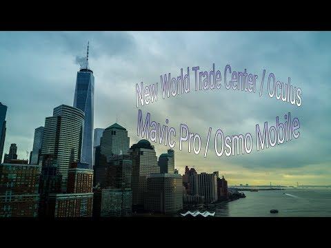 Mavic Pro / Osmo Mobile | World Trade Center / Oculus in 4k