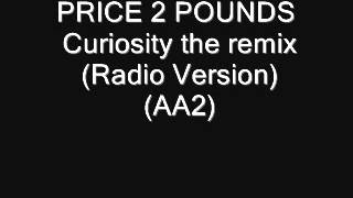 PRICE 2 POUNDS    Curiosity the remix Radio Version) (AA2)