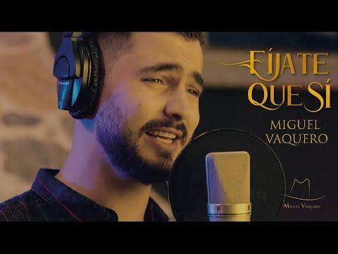 Fíjate Que Sí [Video Oficial] - Miguel Vaquero ®