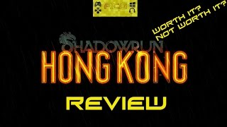"Shadowrun: Hong Kong Review ""Buy, Wait for a Sale, Rent, Never Touch It?"""