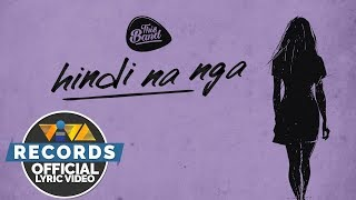 This Band - Hindi Na Nga [Official Lyric Video]