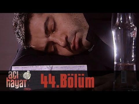 Acı Hayat 44.Bölüm Tek Part İzle (HD)