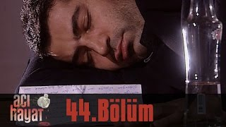 Acı Hayat 44 Bölüm Tek Part İzle HD