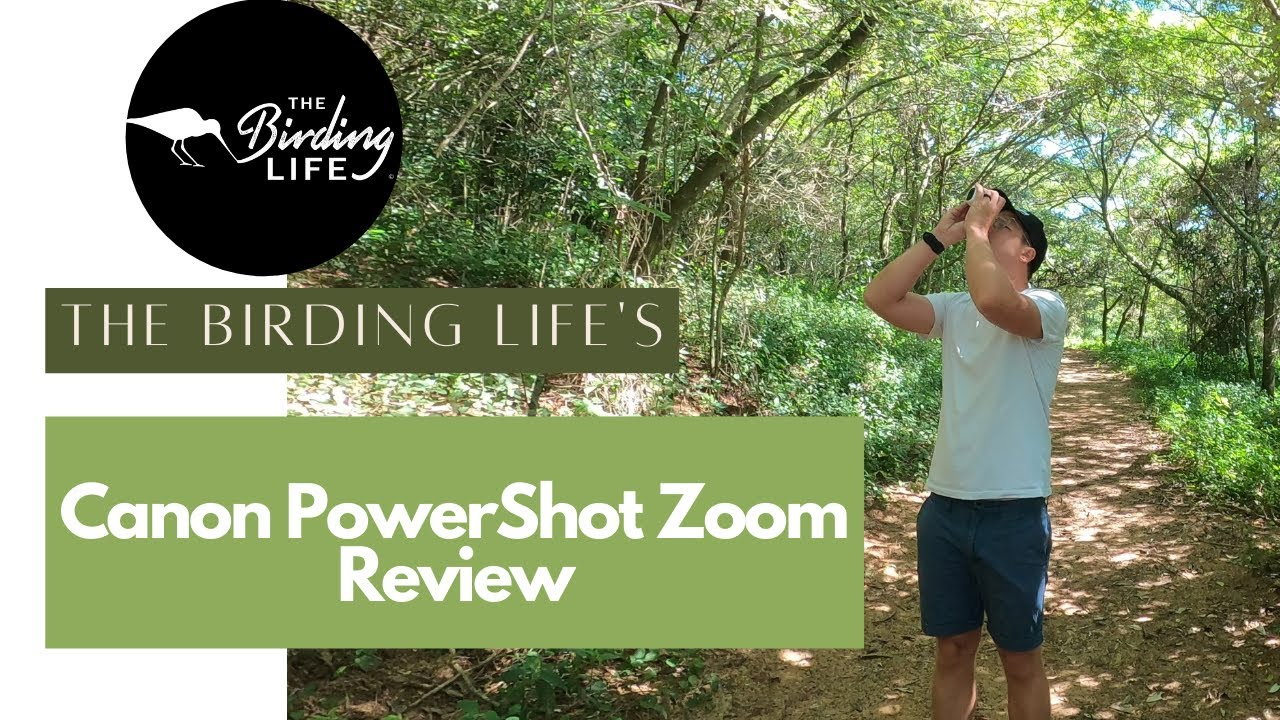 Canon PowerShot Zoom review | The Birding Life