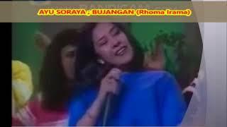 (1,025) Lagu Dangdut  Penyanyi   AYU SORAYA  : BUJANGAN - Cipt. Rhoma Irama