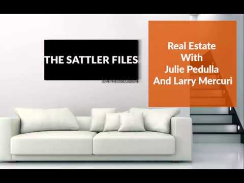 Real Estate With Julie Pedulla And Larry Mercuri | The Sattler Files Show (Podcast)