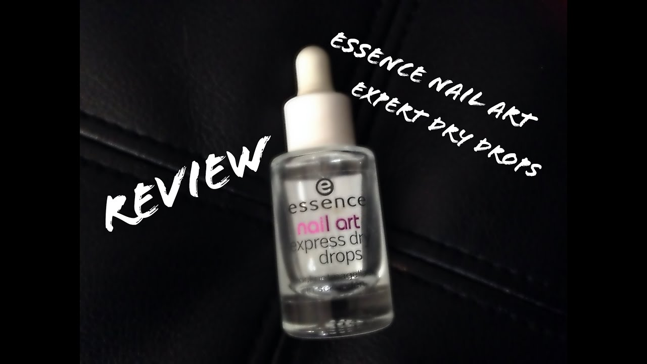 Essence Nail Art Expert Dry Drops Review Youtube