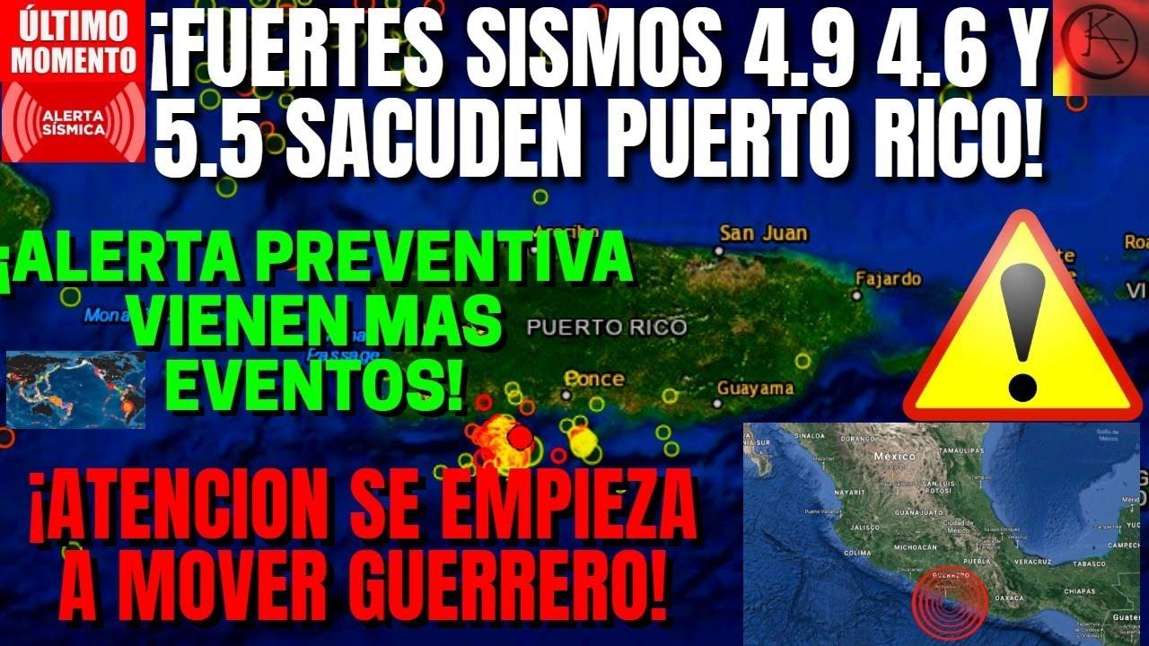¡DE ULTIMA HORA FUERTES SISMOS EN PUERTO RICO! ¡ALERTA SE VIENEN EVENTOS GRANDES!¡TIEMBLA EN MÉXICO!