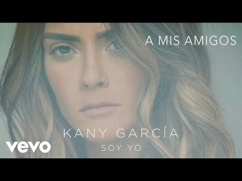 Kany García - A Mis Amigos (Audio) ft. Melendi