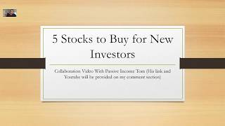 Stocks to Buy for New Investors I Collaboration W/ Passive Income Tom I Stock and Dividend Analysis