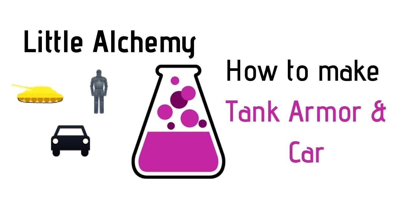 Little Alchemy How To Make Tank Armor Car Cheats Hints Youtube