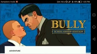 How to Get unlimited money in bully anniversary edition in Android