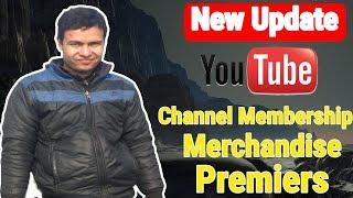 YouTube New Update & Features Launched - Channel Memberships | Merchandise |  Premieres