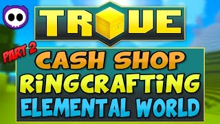 IN-DEPTH TROVE XBOX ONE & PS4 GUIDE - CASH SHOP, RINGCRAFTING, ELEMENTAL WORLDS & MORE