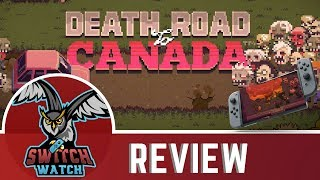 Death Road to Canada Nintendo Switch Review (Video Game Video Review)