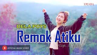 DELA POYS - REMOK ATIKU [ OFFICIAN MUSIC VIDEO ]
