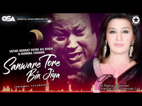 sanware-tore-bin-jiya-|-humera-channa-&-nusrat-fateh-ali-khan-|-official-video-|-osa-worldwide