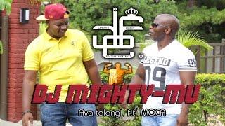 Dj Mighty-Mu Ava talangi f.t Moca.mp3