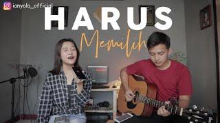 Download Harus Memilih - Widi Nugroho | ianyola Live Cover